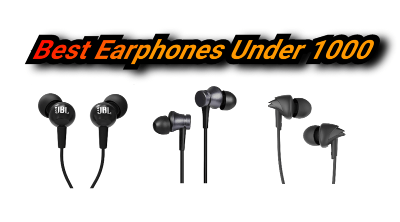 Top 10 Best Earphones Under 1000