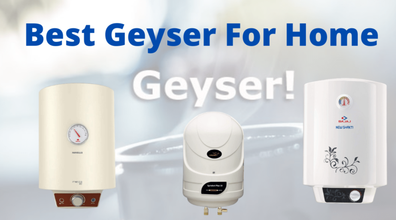Best Geyser For Home