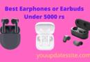 Best Earphones or Earbuds Under 5000 rs in India