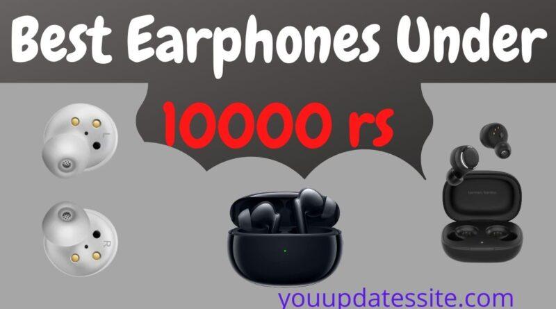 Best Earphones under 10000 rs in India