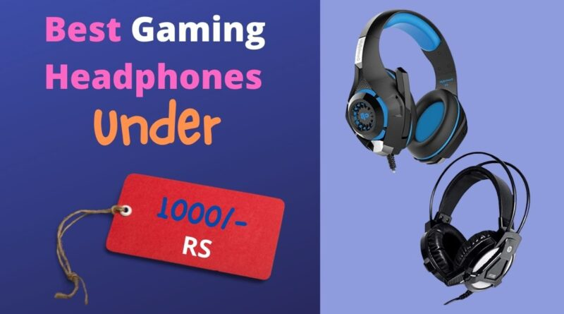 Best Gaming Headphones under 1000 rs in India