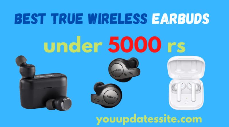 Best True Wireless Earbuds under 5000 rs in India